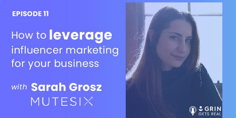 influencer marketing digital marketing for your business podcast grin gets real