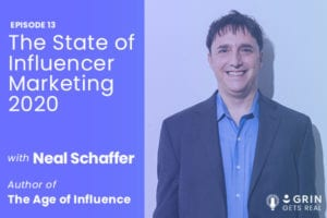 the state of influencer marketing 2020 with grin and neal schaffer